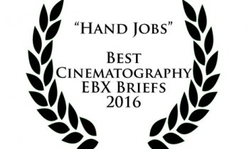 """Hand Jobs"" Wins Best Cinematography At EBX Briefs"